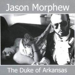 MORPHEW, JASON: The Duke of Arkansas CD
