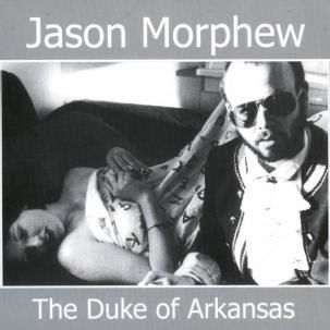 MORPHEW, JASON: The Duke of Arkansas CD