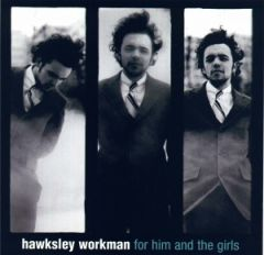 WORKMAN, HAWKSLEY: For Him And The Girls CD