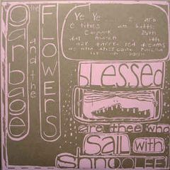 """GARBAGE & The FLOWERS: Blessed Are Thee Who Sail With Shnoolee 3x10"""" Lathe"""