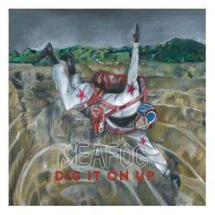SEAFOG: Dig It On Up LP