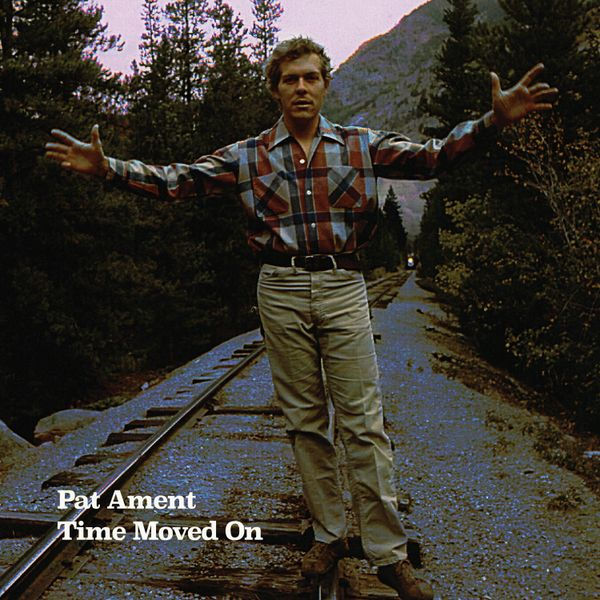 AMENT, PAT: Time Moved On CD