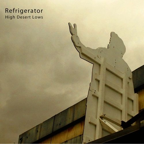 REFRIGERATOR: High Desert Lows CD