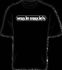 Waxie Maxie's T-Shirt