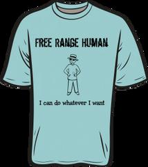 Free-Range Human T-Shirt
