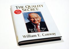 The Quality Secret: The Right Way To Manage© by Bill Conway