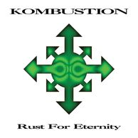 Kombustion - Rust For Eternity