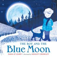 Cover of THE BOY AND THE BLUE MOON illustrated by Ashley Crowley.