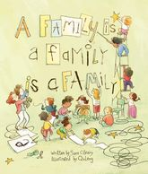 Cover of A Family is a Family is a Family by Sara O'Leary and illustrated by Qin Leng.