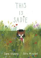 This is Sadie by Sara O'Leary, illustrated by Julie Morstad. Image shows girl in a fox mask.
