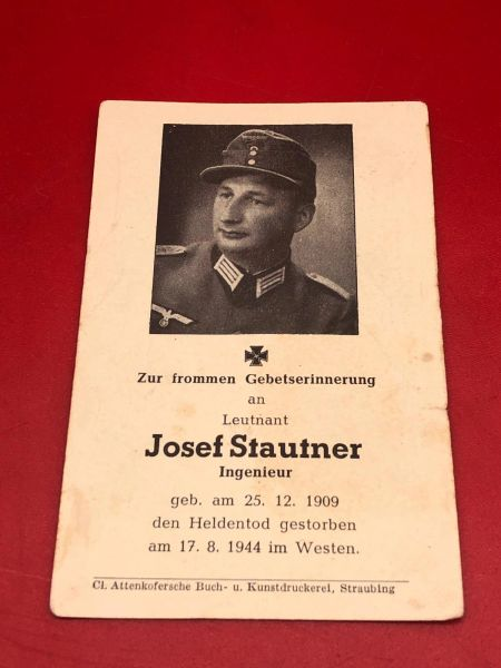 Original German soldiers memorial death card nice complete condition for Lieutenant Josef Stautner died aged 35 in the west in July 1944 during the battle in Normandy