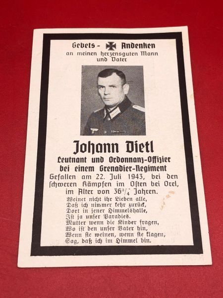 Original German soldiers memorial death card nice complete condition for Lieutenant Johann Dietl who was in a Grenadier Regiment he died on the 22nd of July 1943 near Ocel, Russia