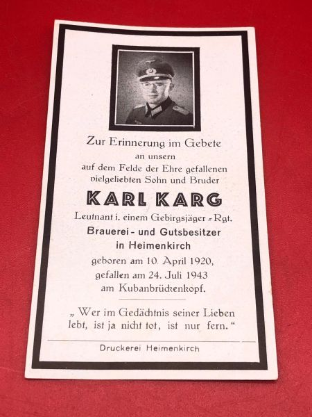 Original German soldiers memorial death card nice complete condition for Lieutenant Karl Karg in a Gebirgsjager Regiment, Kuban shield winner he died at the Kuban bridgehead in Russia on the 24th July 1943