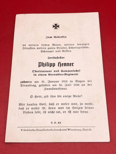 Original German soldiers memorial death card nice complete condition for Lieutenant Philipp Henner in a Grenadier Regiment he died on the 10th July 1944 during battles after the invasion of Normandy