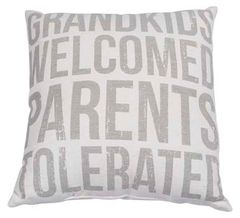 "Pillow Cover - ""Grandkids Welcome, Parents Tolerated"""