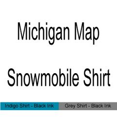 Michigan Map Snowmobile T-Shirt - Sled Life Shirt - MADE IN THE USA!