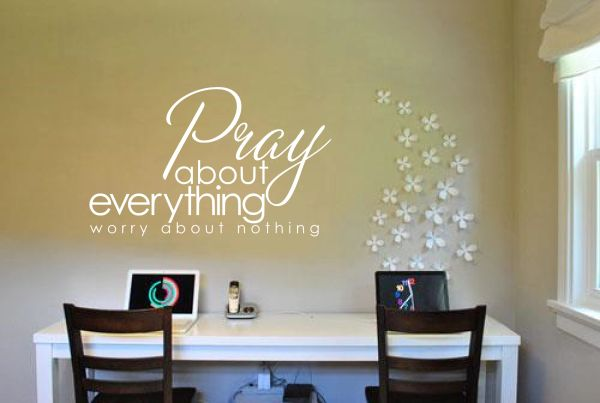 Pray about everything worry about nothing Wall Decal