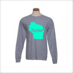 Wisconsin Home Long Sleeve Shirt - Wisconsin Shirt - Wisconsin Pride - MADE IN THE USA!