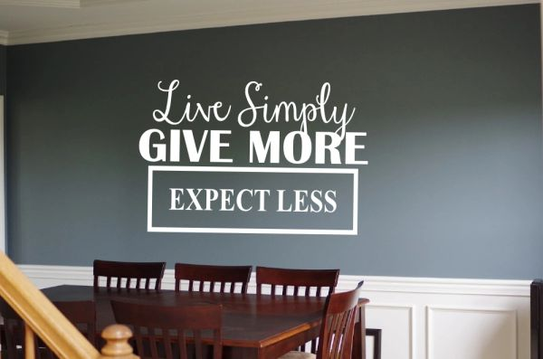 Live simply give more, expect less Wall Decal