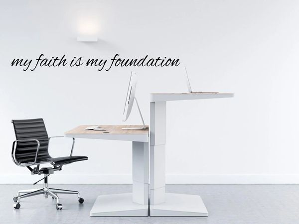 My Faith is my foundation Wall Decal