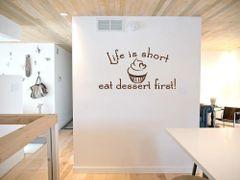 Life is short eat dessert first! Wall Decal
