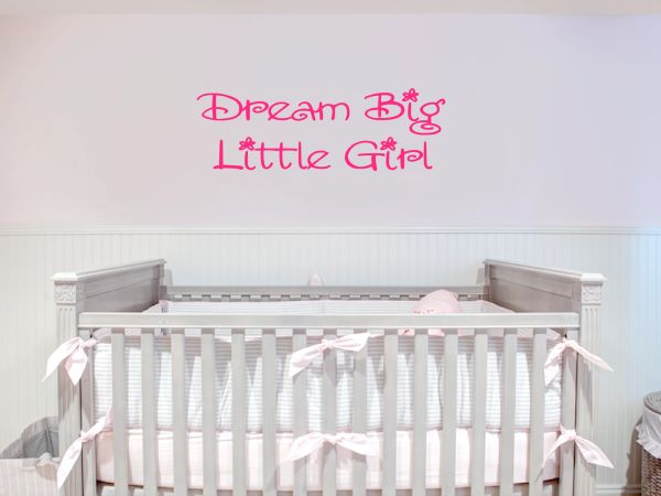 Dream Big Little Girl Wall Decal - Baby Room Decor