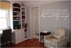 If your dreams dont scare you they aren't not big enough Wall Decal