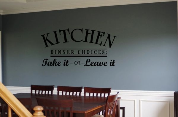 Kitchen dinner choices, take it or leave it Wall Decal