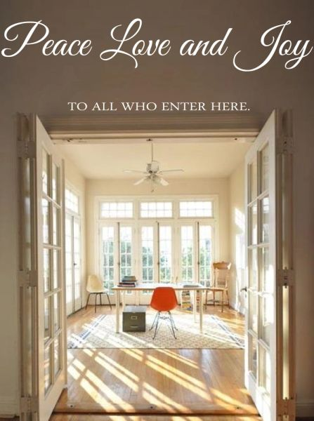Peace Love & Joy to all who enter here Wall Decal