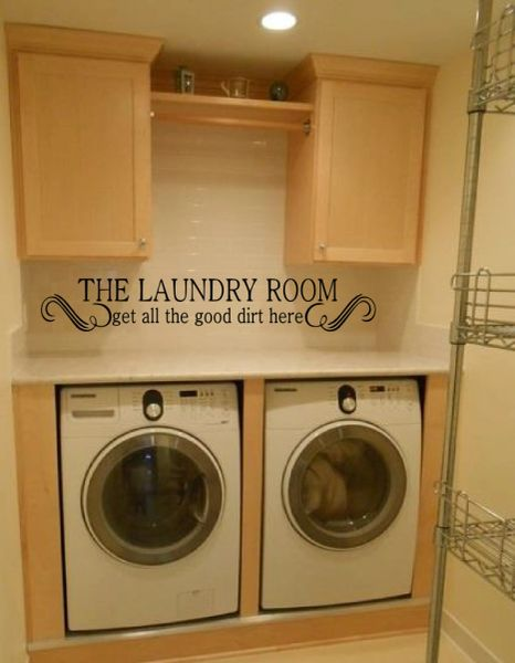 The laundry room get all the good dirt here Wall Decal