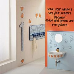 Wash your hands & say your prayers becauses jesus and germs are everywhere Wall Decal