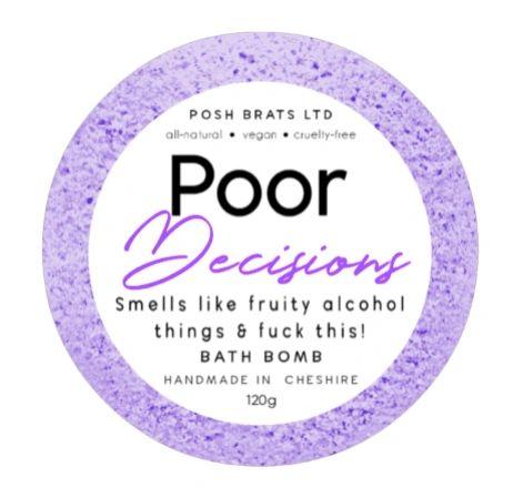 Poor Decisions Bath Bomb