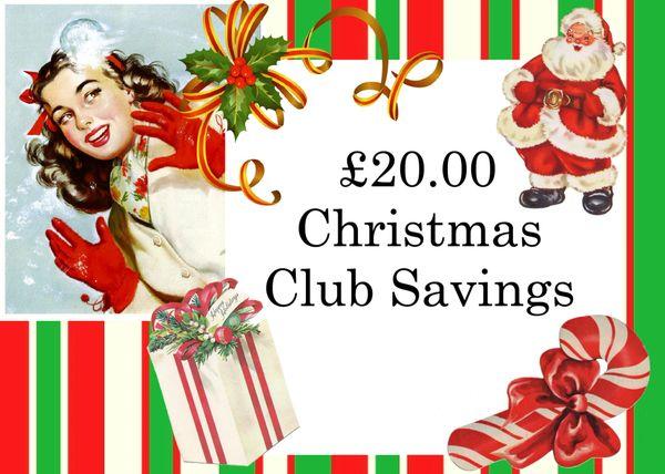Xmas Saving Club - £20.00