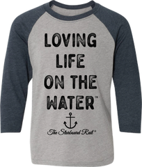 Loving Life on the Water 3/4 Sleeve (Youth)