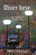 Mister Steve The Complete Collection poetry by Steve Schuman