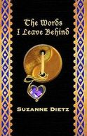The Words I Leave Behind by Suzanne Dietz