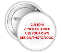 "Personalized CUSTOM Using Your Design Pinback Buttons, 2.25"" or 3"" Party Favor Pins Buttons, Custom Pins, Custom Designed Buttons"