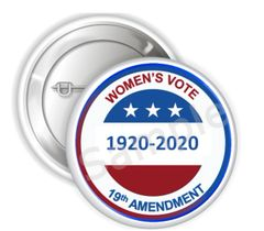 "Women's Vote 19th Amendment Pinback Buttons, 2.25"" or 3"" Party Buttons, Female Empowerment Button, 1920-2020 Women's Suffrage Centennial"
