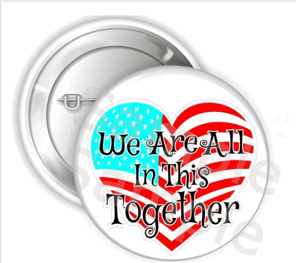 "We Are All In This Together Heart Pinback Buttons, 2.25"" or 3"" Party Pins Buttons, Healthcare Worker Button, Quarantine, Positive Inspiration Word"