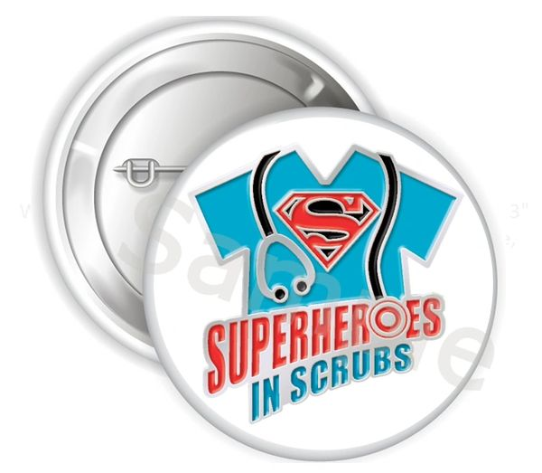 "Superheroes In Scrubs Pinback Buttons Badge, 2.25"" or 3"" Pins Buttons, Nurse Buttons, Healthcare Worker Buttons, Nurse, CNA, Doctor Buttons"