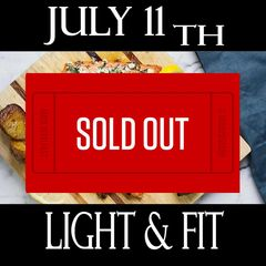 7/11/19 - Cooking Class - Light & Fit