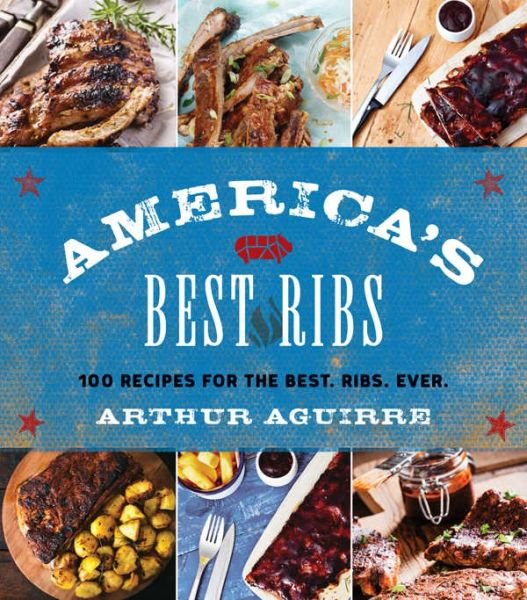 America's Best Ribs Cook Book by Arthur Aguirre