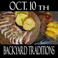 10/10/19 - Cooking Class - Backyard Traditions