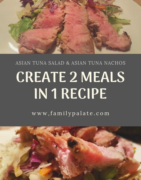 create 2 meals in 1 recipe, asian tuna salad, asian tuna nachos, meal planning, easy weeknight