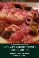 boneless chicken cacciatore recipe, easy weeknight dinner for families, easy weeknight meals