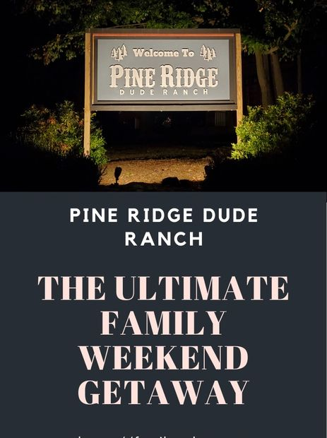 pine ridge dude ranch menu, family weekend getways from NYC, fun family weekend getaways near me