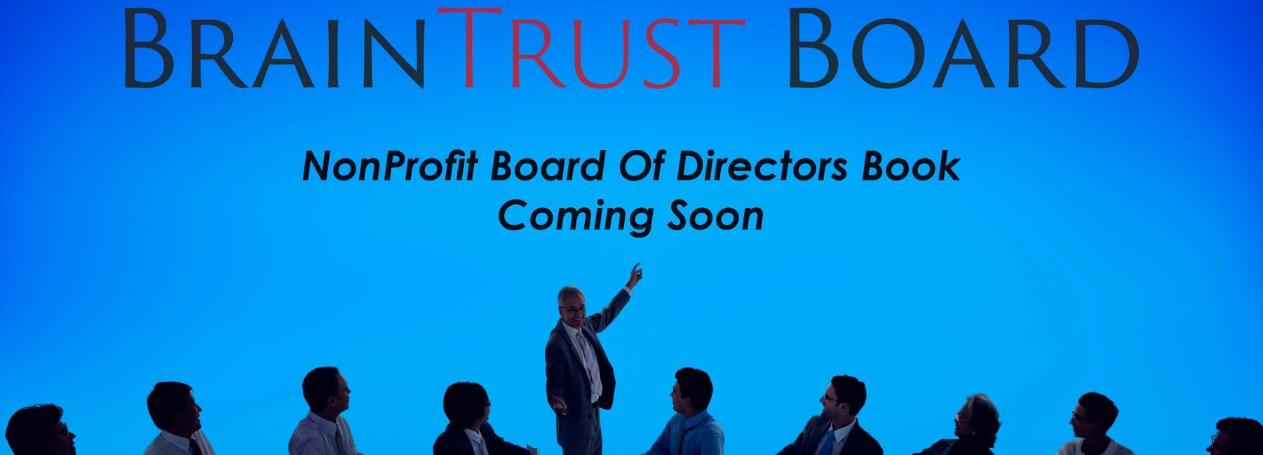 Nonprofit Board of Directors Book coming in July 2020. Corporate governance for Nonprofit Directors.