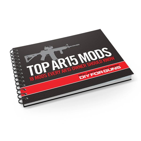 Top AR15 Mods Instructional Book: 18 Mods Every AR15 Owner Should Know, from Real Avid