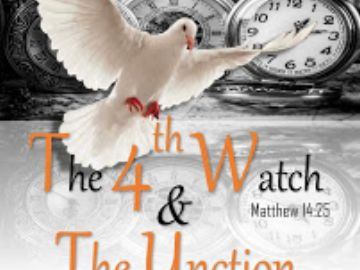 BOOK: The 4th Watch & the Unction of the Holy Ghost  GENRE: Inspirational, Evangelism, Ministry