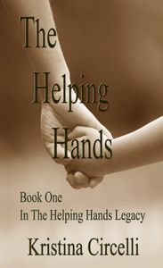 Book one in the helping hands legacy. Kristine Circelli. abuse children's help. rescuing abused children, sage words publishing